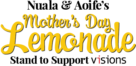 Nuala & Aoife's Mother's Day Lemonade Stand to Support VISIONS